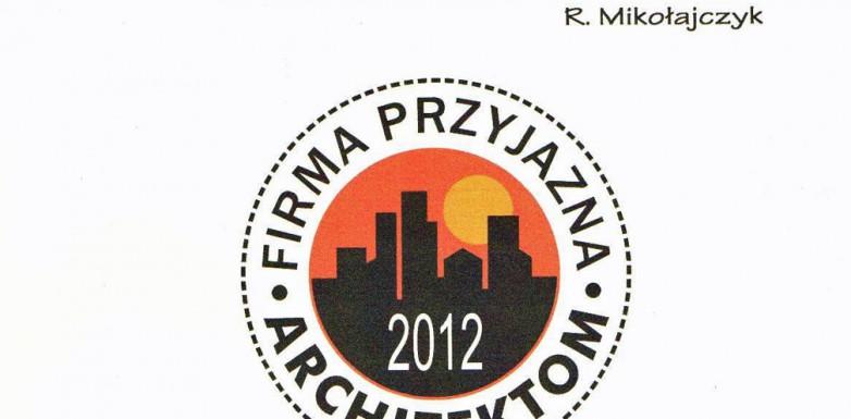 """Uzyskanie tytułu """"Firma Przyjazna Architektom"""" – Wrocław 2012"""